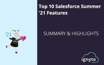 Top 10 Salesforce Summer 21 Features